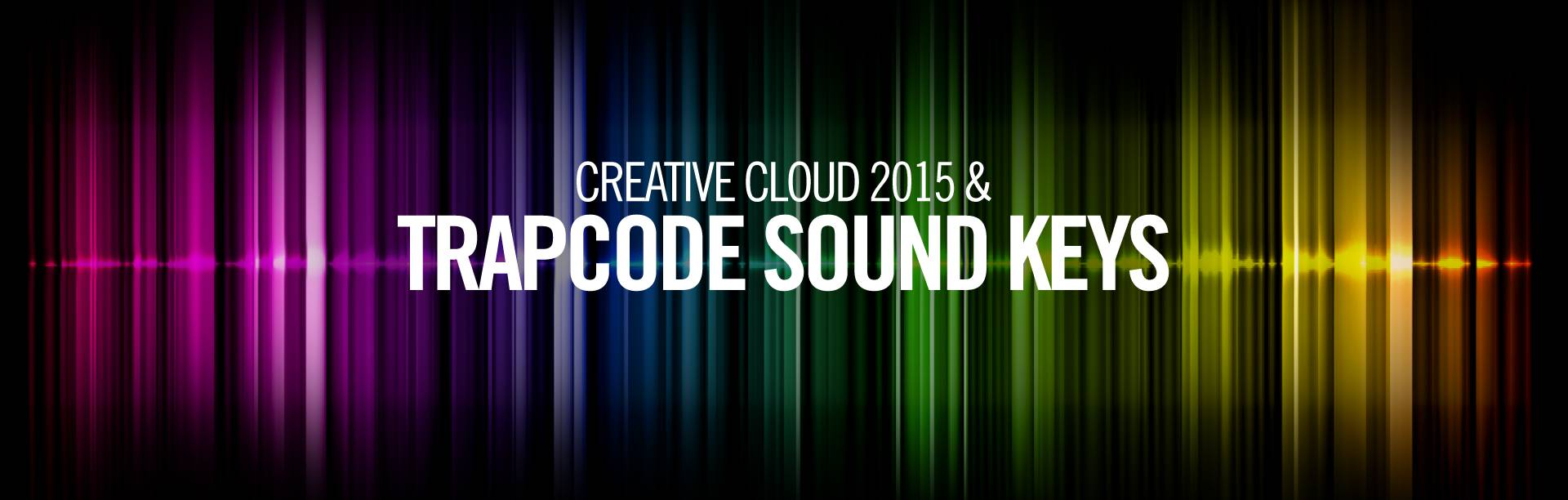 Creative Could 2015 & Trapcode Sound Keys