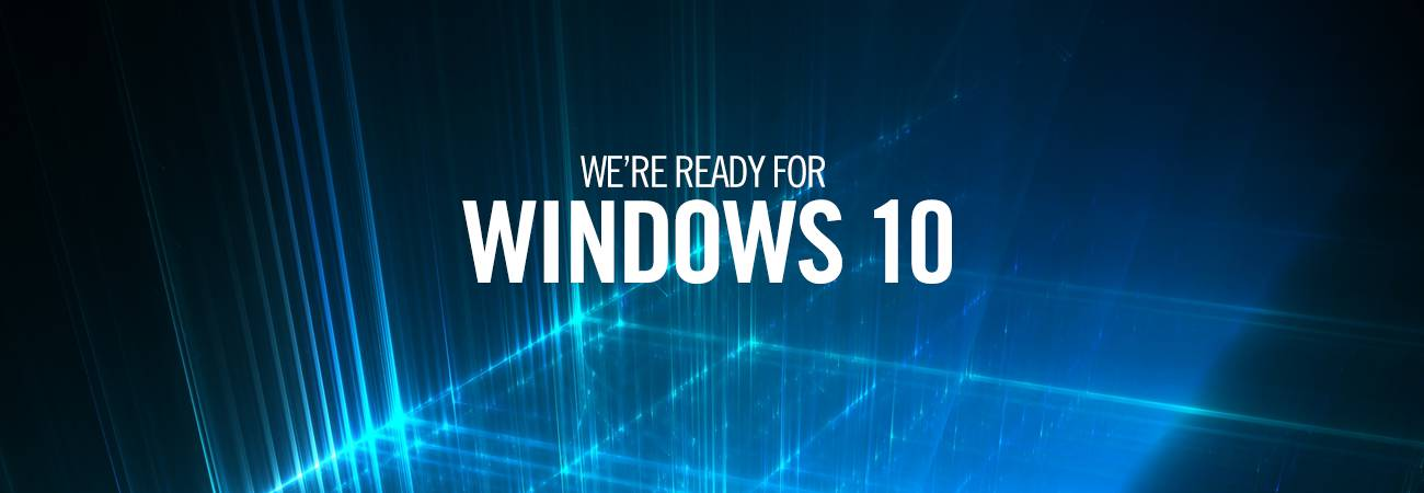 We're ready for Windows 10