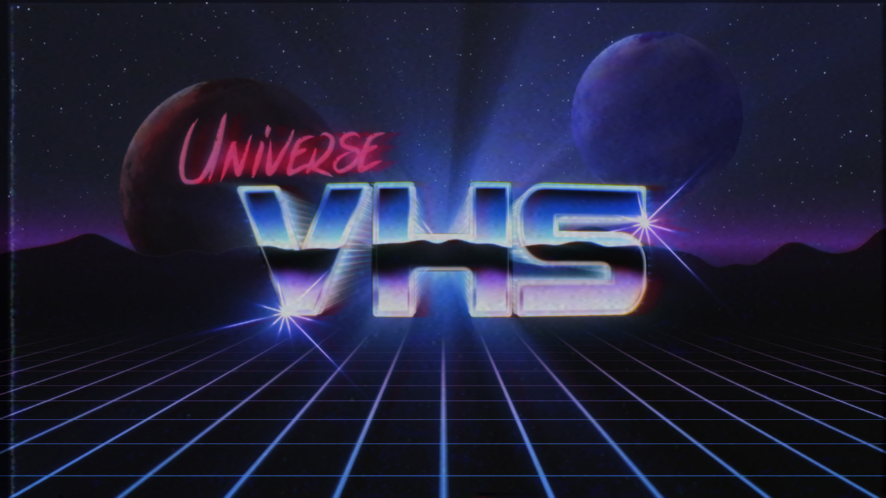 Getting Started with Universe VHS