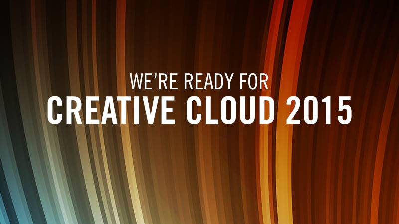 We're Ready for Creative Cloud 2015