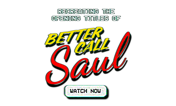 Recreating the Better Call Saul Title Sequence
