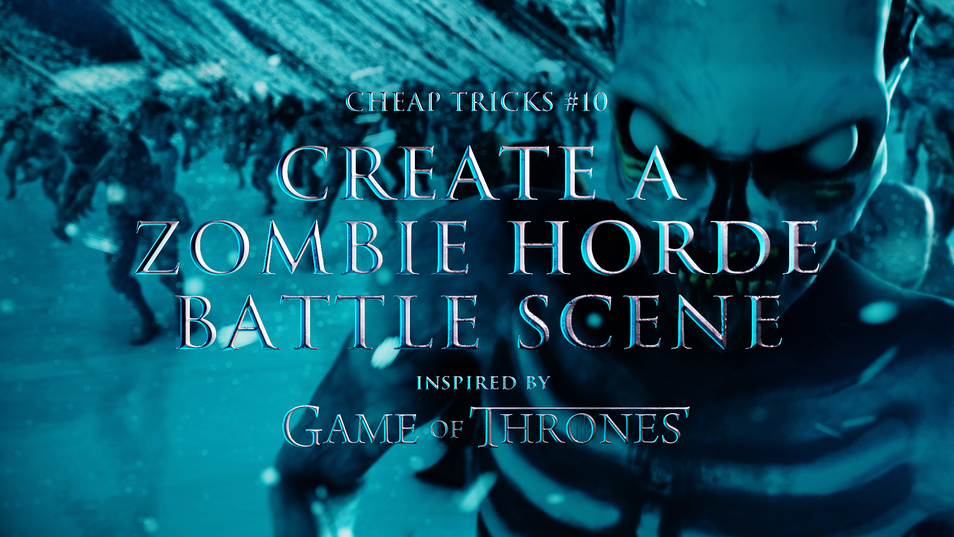 Cheap Tricks #10 | Create A Zombie Horde Battle Scene - Game of Thrones VFX Part 3