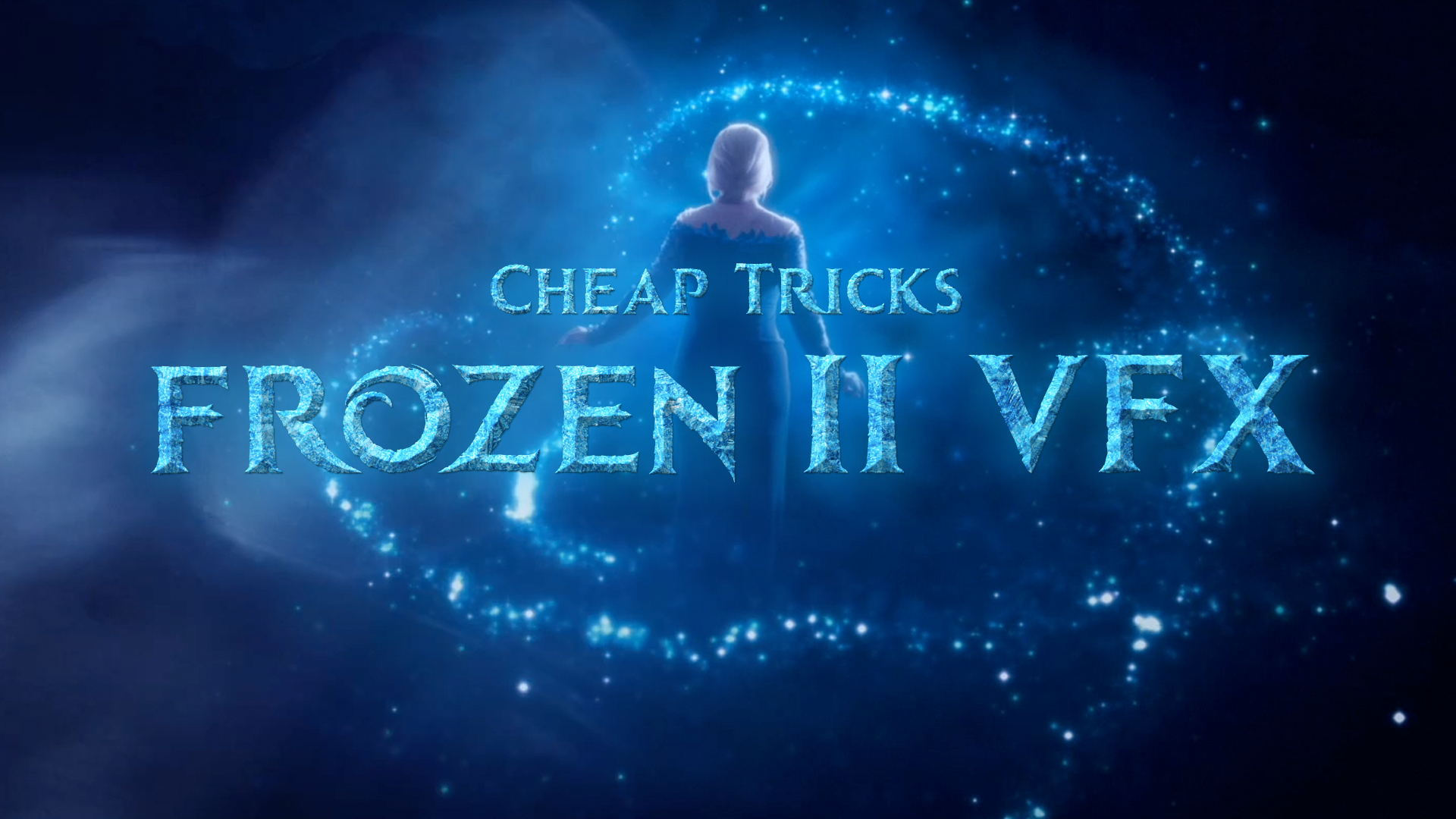 Cheap Tricks #12 | Frozen II VFX