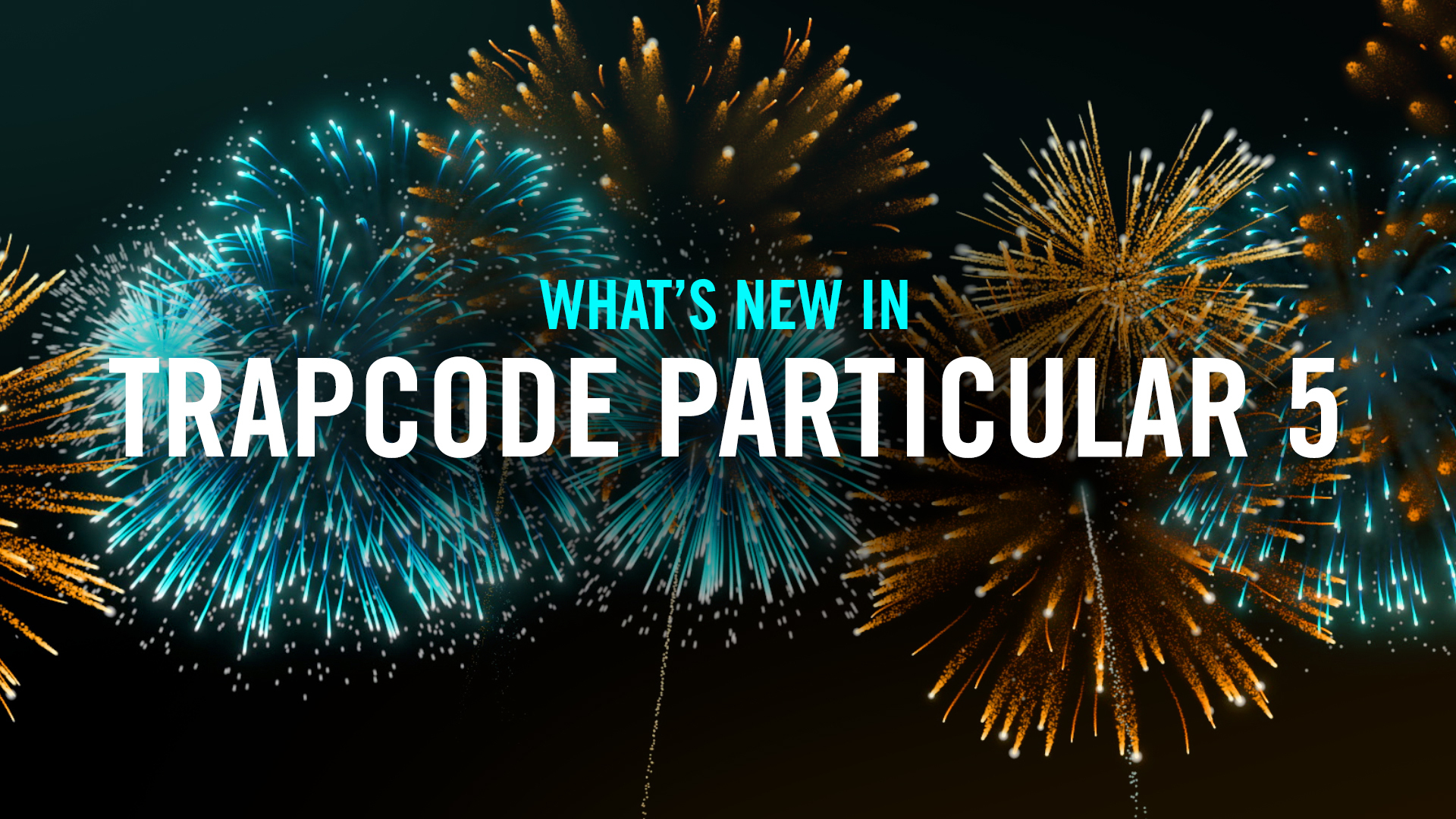 What's New with Trapcode Particular 5